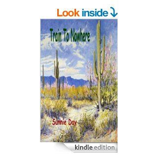 Train To Nowhere eBook Sunnie Day Kindle Store