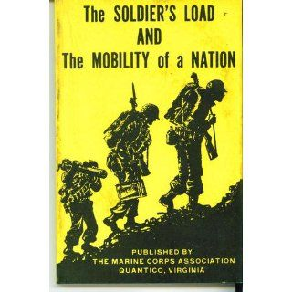 The Soldier's Load and the Mobility of a Nation: S. L. A. Marshall: Books