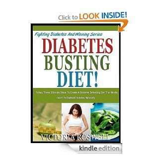 DIABETES BUSTING DIET Discover The 5 Healthy Choices That Are Often Overlooked When You Have Diabetes (Fighting Diabetes & Winning Series Book 1)   Kindle edition by Victoria Roswell. Professional & Technical Kindle eBooks @ .