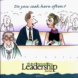 Do You Seek Here Often? (Leadership Cartoon Treasury Books): Leadership Magazine: 9780805412932: Books