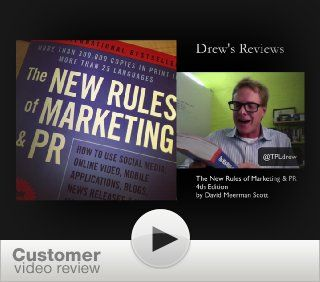 The New Rules of Marketing & PR: How to Use Social Media, Online Video, Mobile Applications, Blogs, News Releases, and Viral Marketing to Reach Buyers Directly: David Meerman Scott: 9781118488768: Books