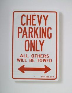 Chevy Parking Only sign: Automotive