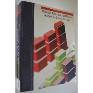 Modeling, Functions, and Graphs algebra for College Students thomson Learning (thomson learning  custom publishing) Franklin / Drooyan 9780534499747 Books