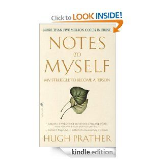 Notes to Myself: My Struggle to Become a Person eBook: Hugh Prather: Kindle Store