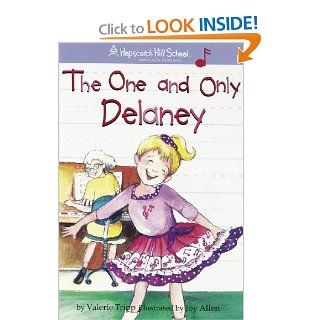The One And Only Delaney (Hopscotch Hill School): Valerie Tripp, Erin Falligant, Joy Allen: 9781584859925: Books