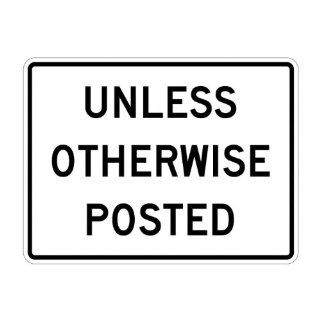 "Tapco R2 5P Diamond Grade Cubed Rectangular Lane Control Sign, Legend ""UNLESS OTHERWISE POSTED"", 36"" Width x 30"" Height, Aluminum, Black on White Industrial Warning Signs Industrial & Scientific"