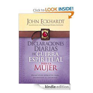 Declaraciones Diarias de Guerra Espiritual Para la Mujer: Principios b�blicos para derrotar al enemigo (Spanish Edition) eBook: John Eckhardt: Kindle Store