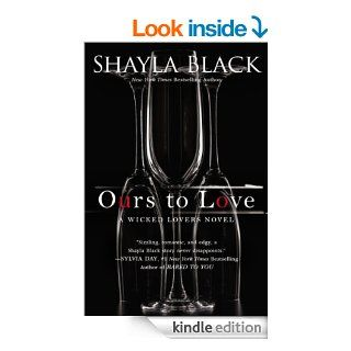 Ours to Love (A Wicked Lovers Novel)   Kindle edition by Shayla Black. Literature & Fiction Kindle eBooks @ .
