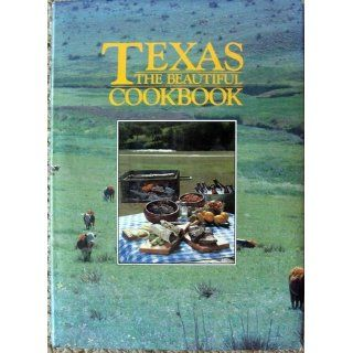 Texas the Beautiful Cookbook Elizabeth Germaine, Karen Haram, Ann Criswell 9780940672390 Books
