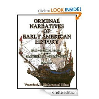 Original Narratives of Early American History  Spanish Explorers in the Southern United States 1528 1543 eBook E. (Elph�ge) Vacandard, Others, Frederick W. Hodge, Theodore H. Lewis, Jameson J. Franklin Kindle Store