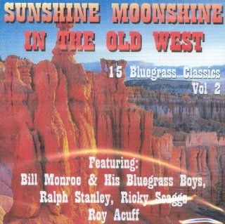 Sunshine Moonshine In The Old West   Various Artists / 15 Song CD Import /Vol 2/ Gene Autry, Red Foley, Bob Wills, Grandpa Jones, Tex Williams, Jimmy Rogers and others Music