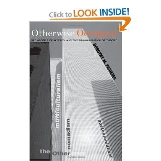 Otherwise Occupied: Pedagogies of Alterity and the Brahminization of Theory (9780791475744): Dorothy M. Figueira: Books