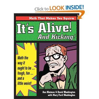 It's Alive and Kicking: Math the Way It Ought to Be   Tough, Fun, and a Little Weird (9781882664306): Marya Washington Tyler, Asa Kleiman, David Washington: Books