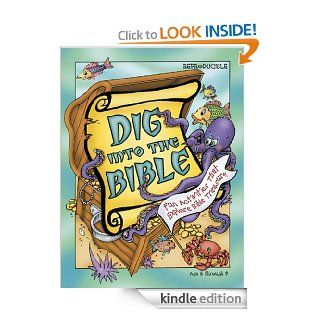 Dig Into the Bible: Fun Activities That Explore Bible Treasure   Kindle edition by Daphna Lee Flegal, Leedell Stickler. Children Kindle eBooks @ .