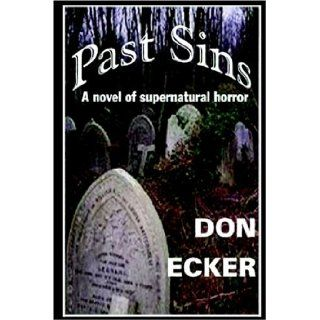Past Sins: Don Ecker: 9780975264508: Books