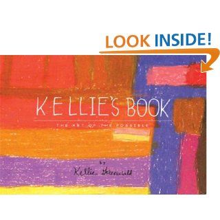 Kellie's Book: The Art of the Possible: Kellie Greenwald: 9781877810428: Books