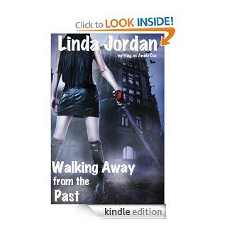 Walking Away from the Past (Love & the Aliens) eBook: Linda Jordan, Annie Cox: Kindle Store