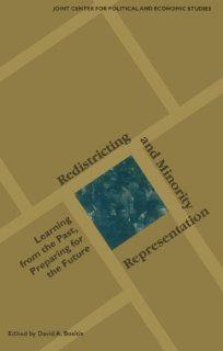 Redistricting and Minority Representation: Learning from the Past, Preparing for the Future (Joint Center for Political & Economic Studies): David A. Bositis, Robert R. Brischetto, Selwyn Carter, Heather K. Gerken, J Gerald Hebert, Sam Hirsch, Keith Re