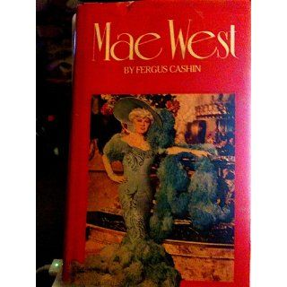 Mae West: A biography: Fergus Cashin: 9780870005268: Books