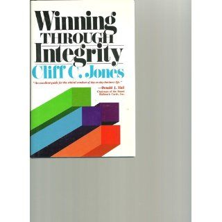Winning Through Integrity: Cliff C. Jones: 9780687456048: Books