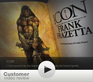 Icon: A Retrospective by the Grand Master of Fantastic Art, Frank Frazetta: Arnie Fenner, Cathy Fenner, James E. Bama: 9781887424417: Books