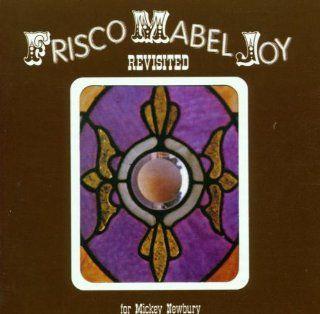 Frisco Mabel Joy Revisited: Music