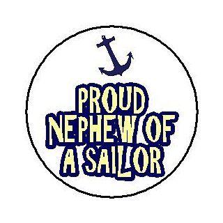 "Proud Nephew of a Sailor 1.25"" Pinback Button Badge / Pin"