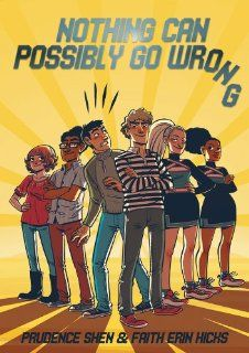 Nothing Can Possibly Go Wrong: Prudence Shen, Faith Erin Hicks: 9781596436596:  Children's Books