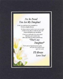 Touching and Heartfelt Poem for Daughters   I'm So Proud You Are My Daughter Poem on 11 x 14 Double Beveled Matting (Black on Black)   Prints