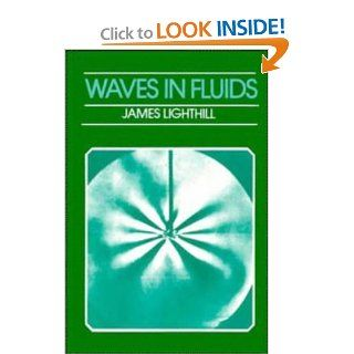 Waves in Fluids: Sir James Lighthill: 9780521292337: Books