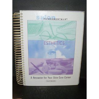 Salon Fundamentals: Esthetics Textbook: 9780974272313: Books