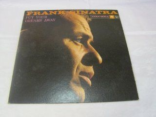 Frank Sinatra: Put Your Dreams Away: Music