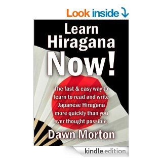Learn Hiragana Now! The fast & easy way to learn to read and write Japanese Hiragana more quickly than you ever thought possible.   Kindle edition by Dawn Morton. Reference Kindle eBooks @ .