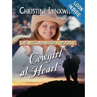 Cowgirl at Heart (Thorndike Christian Romance) Christine Lynxwiler 9781410427885 Books