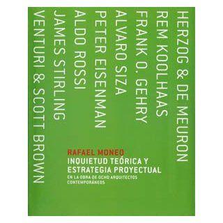 Inquietud Teorica y Estrategia Proyectual En La Obra de 8 Arquitectos Contemporaneos (Spanish Edition): Rafael Moneo: 9788495951687: Books