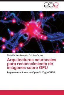 Arquitecturas neuronales para reconocimiento de im�genes sobre GPU: Implementaciones en OpenGL/Cg y CUDA (Spanish Edition): 9783846568514: Computer Science Books @