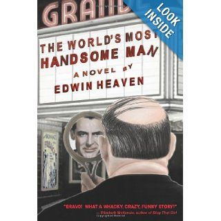 The World's Most Handsome Man: EDWIN HEAVEN: 9780578034591: Books