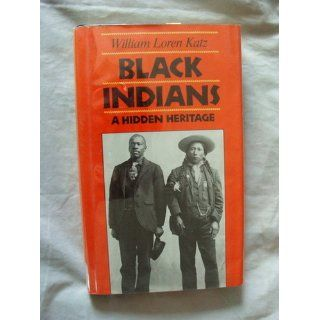 Black Indians: A Hidden Heritage: William Loren Katz: 9780689311963:  Children's Books