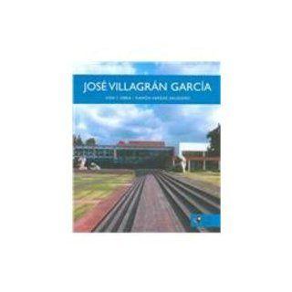 Jose Villagran Garcia: Vida Y Obra/ Vida y Obra (Spanish Edition): Salguero Ramon Vargas: 9789703212521: Books
