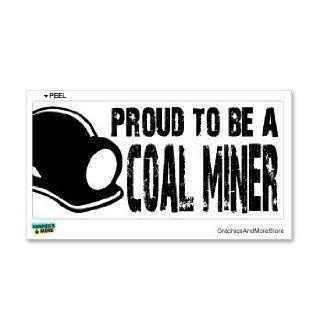 Proud To Be A Coal Miner   Window Bumper Sticker Automotive