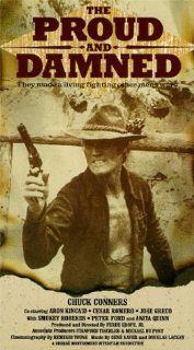 Proud & The Dammed [VHS]: Chuck Connors, Aron Kincaid, Cesar Romero, Jos� Greco, Smokey Roberds, Henry Capps, Peter Ford, Andres Marquis, Maria Grimm, Nana Lorca, Anita Quinn, Conrad Parham, Remegio Young, Ferde Grof� Jr., Philip Innes, George Montgome