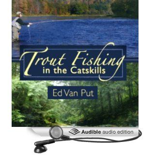 Trout Fishing in the Catskills (Audible Audio Edition): Ed Van Put, Richard Allen: Books