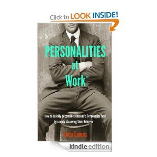 Personalities at Work: How to quickly determine someone's Personality Type by simply observing their behavior (The Business Gearbox) eBook: Enda Eames: Kindle Store