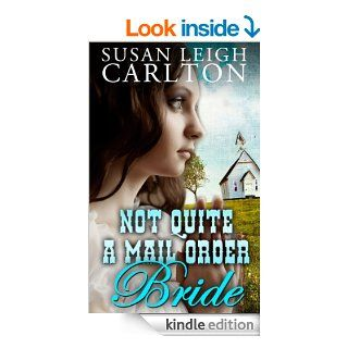 Not Quite A Mail Order Bride (Mail Order Brides) eBook: Susan Leigh Carlton, Joyce Lynn Blackmon: Kindle Store