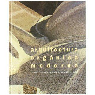 Arquitectura Organica Moderna: Un Nuevo Camino Para el Diseno Urbano y Rural (Spanish Edition): David Pearson: 9788495939173: Books