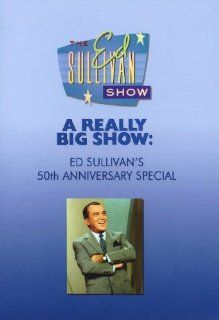 A Really Big Show: Ed Sullivan's 50th Anniversary Special: Tom Smothers, Dick Smothers, Ed Sullivan, Elvis Presley, The Beatles, Young Rascals, Ella Fitzgerald Richard Pryor, Rodney Dangerfield, Flip Wilson George Carlin, Sonny and Cher, The Byrds, Jan