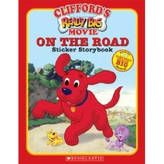 Clifford's Really Big Movie, On the Road, Sticker Storybook (Clifford the Big Red Dog): Ruth Koeppel, The Thompson Brothers: 9780439628150:  Children's Books