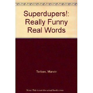 Superdupers!: Really Funny Real Words: Marvin Terban: 9780395511237: Books