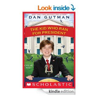 The Kid Who Ran For President   Kindle edition by Dan Gutman. Children Kindle eBooks @ .