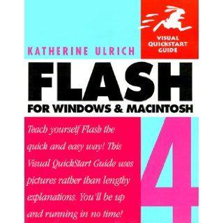 Flash 4 for Windows & Macintosh (Visual QuickStart Guide): Katherine Ulrich: 9780201354737: Books